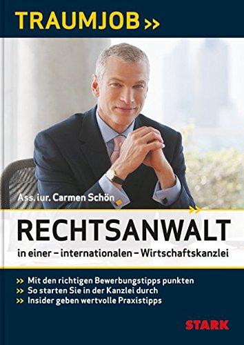 Carmen Schön: Traumjob - Rechtsanwalt in einer internationalen Wirtschaftskanzlei