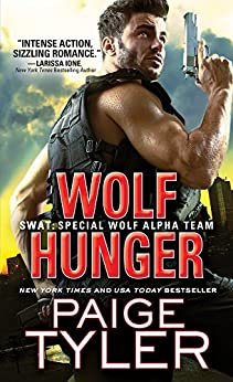 Wolf Hunger (SWAT Book 7) by [Tyler, Paige]