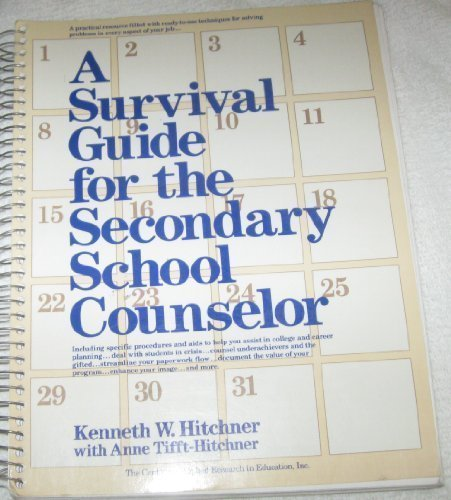 A Survival Guide for the Secondary School Counselor