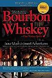 Bourbon Whiskey Our Native Spirit 3rd ed
