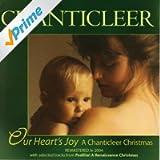 Our Heart's Joy: A Chanticleer Christmas