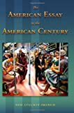"""Ned Stuckey-French, """"The American Essay in the American Century"""" (University of Missouri Press, 2011)"""