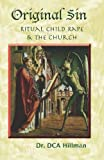 img - for Original Sin: Ritual Child Rape & The church book / textbook / text book