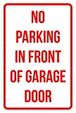 No Parking In Front Of Garage Door Business Safety Traffic Signs Red - 12x18 - Plastic