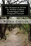 Image of The Woman in White by Wilkie Collins Unabridged 1860 Original Version
