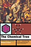 The Chemical Tree: A History of Chemistry (Norton History of Science)