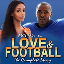 All's Fair in Love and Football: The Complete Story