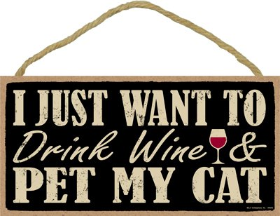 "SJT Enterprises, Inc. SJT ENTERPRISES, INC. I just Want to Drink Wine and pet My cat 5"" x 10"" Primitive Wood Plaque Sign (SJT94506) price tips cheap"
