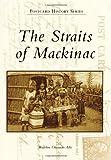 The Straits of Mackinac, Madeline Okerman Adie, 0738591890