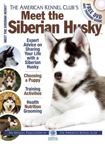 Meet the Siberian Husky (AKC Meet the Breed Series) by American Kennel Club (2014-06-10) (Kennel Husky Siberian Club)