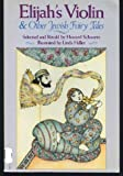 Elijah's Violin and Other Jewish Fairy Tales, Howard Schwartz, 0060911719