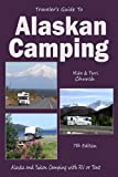 Traveler's Guide to Alaskan Camping: Alaskan and Yukon Camping with RV or Tent (Traveler's Guide series)