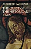 img - for The Quest of the Historical Jesus book / textbook / text book