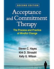 Acceptance and Commitment Therapy, Second Edition: The Process and Practice of Mindful Change
