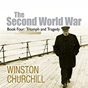The Second World War: Triumph and Tragedy | Winston Churchill