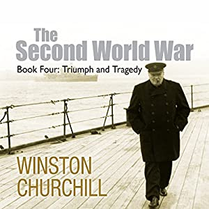 The Second World War: Triumph and Tragedy Audiobook