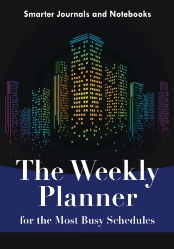 Read Online The Weekly Planner for the Most Busy Schedules pdf