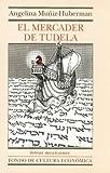 El Mercader de Tudela, Angelina Muñiz-Huberman, 9681653572