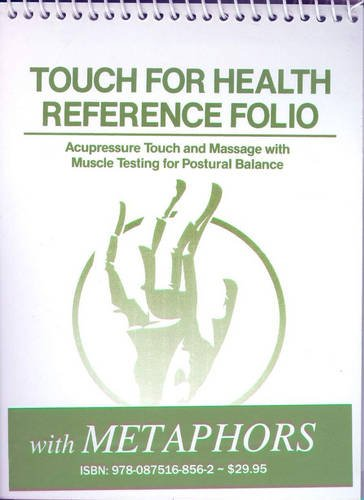 erence Pocket Folio with Metaphors: Acupressure, Touch and Massage with Muscle Testing for Postural Balance ()