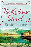 Front cover for the book The Kashmir Shawl by Rosie Thomas