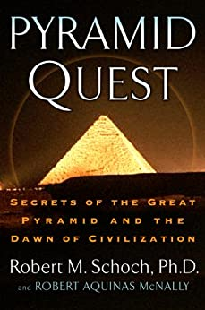 Pyramid Quest: Secrets of the Great Pyramid and the Dawn of Civilization by [Schoch, Robert M., Robert Aquinas McNally]