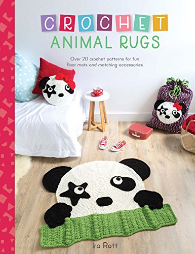 Pattern Crochet Animal - Crochet Animal Rugs: Over 20 Crochet Patterns for Fun Floor Mats and Matching Accessories