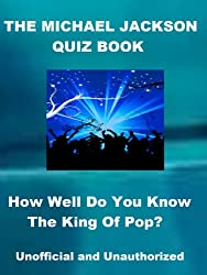 The Michael Jackson Quiz Book - How Well Do You Know The King Of Pop?