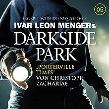 Porterville Times (Darkside Park 5) Hörbuch von Christoph Zachariae Gesprochen von: Gerrit Schmidt-Foß