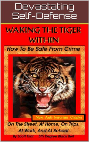 Waking The Tiger Within : How to be Safe from Crime