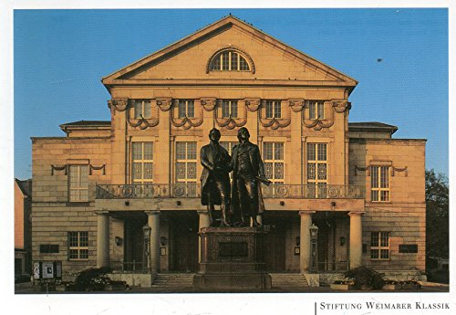 - Post Card: Weimar's National Theatre (Goethe & Schiller Monuments)