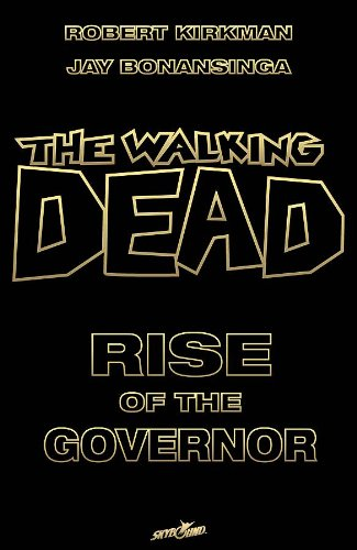 Read Online The Walking Dead: Rise of the Governor Deluxe Slipcase Edition S/N Ltd Ed pdf