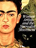 Women Artists and the Surrealist Movement, Whitney Chadwick, 0500276226