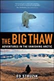 The Big Thaw, Ed Struzik, 0470932163