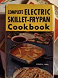 img - for The complete electric skillet-frypan cookbook book / textbook / text book