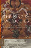The King's Two Bodies: A Study in Medieval Political Theology (Princeton Classics) by