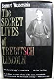 The Secret Lives of Trebitsch Lincoln, Wasserstein, Bernard, 0300040768
