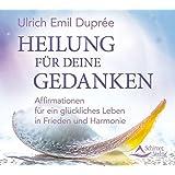 CD: Heile deine Gedanken: Ho'oponopono: Affirmationen für ein glückliches Leben in Frieden und Harmonie