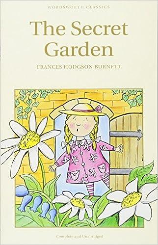 the secret garden wordsworth childrens classics frances hodgson burnett 9781853261046 amazoncom books - Secret Garden Book