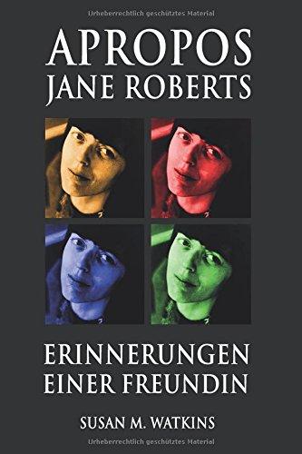 APROPOS JANE ROBERTS: ERINNERUNGEN EINER FREUNDIN
