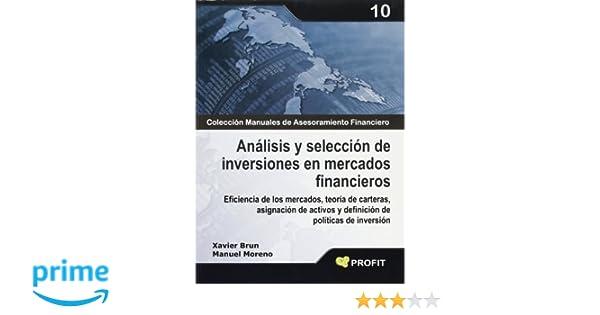Análisis y selección de inversiones en mercados financieros: Eficiencia de los mercados, teoría de carteras, asignación de activos y definición de políticas ...