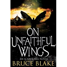 On Unfaithful Wings (Icarus Fell #1) (An Icarus Fell Novel)