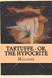 Tartuffe - Or, The Hypocrite