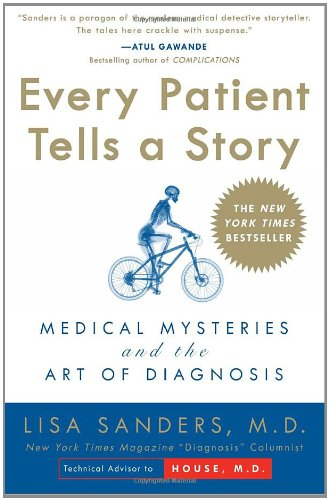 Every Patient Tells a Story: Medical Mysteries and the Art of Diagnosis - medicalbooks.filipinodoctors.org
