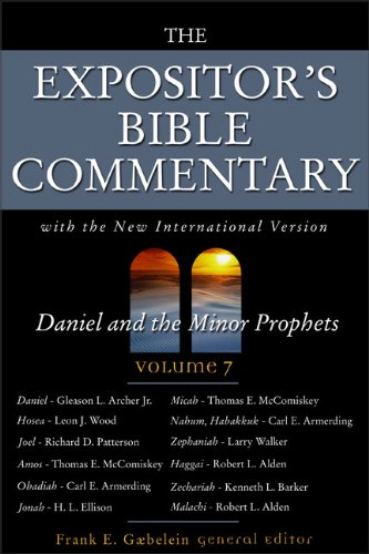 The Expositor's Bible Commentary, Vol. 7: Daniel and the Minor Prophets