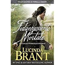 Fidanzamento Mortale: Un Giallo Storico Georgiano (I Gialli di Alec Halsey Vol. 1) (Italian Edition)