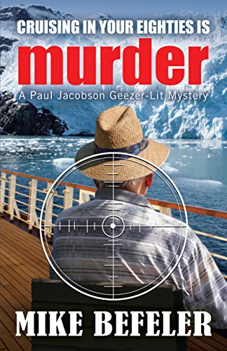 Cruising in Your Eighties Is Murder (Paul Jacobson Geezer-lit Mystery Series Book 4)