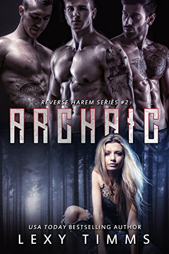 Archaic: Reverse Harem Paranormal Shifter Romance (Reverse Harem Series Book 2)