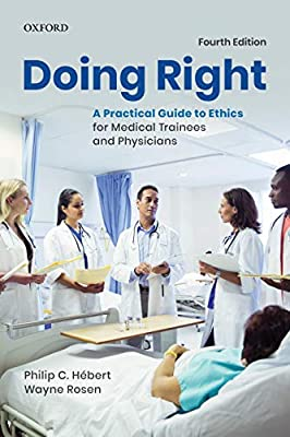 Doing Right: A Practical Guide to Ethics for Medical