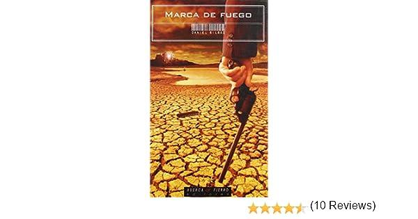 Marca de fuego (Narrativa): Amazon.es: Bilbao Mancisidor, Daniel ...