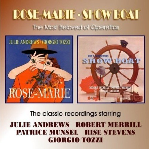 - Rose-Marie - Show Boat - The Most Beloved Of Operettas - The Classic Recordings